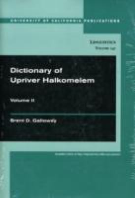 Dictionary of Upriver Halkomelem (University of California Publications in Linguistics) Two Volume Set