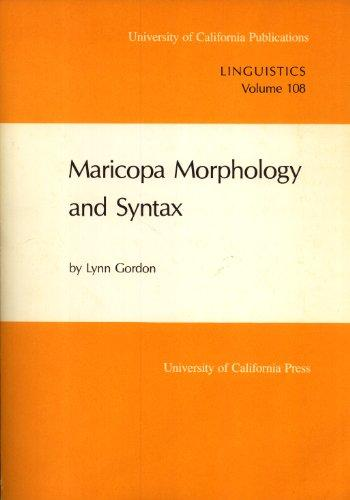 Maricopa Morphology and Syntax (UC Publications in Linguistics)