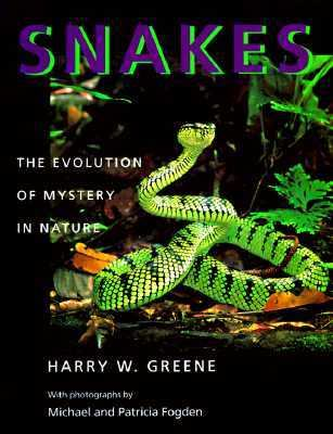 Snakes The Evolution of Mystery in Nature