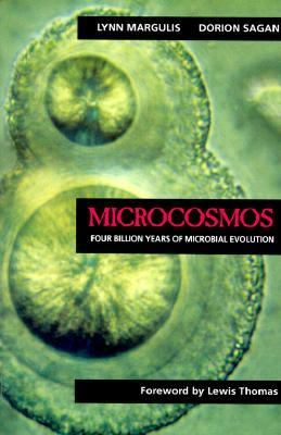 Microcosmos Four Billion Years of Evolution from Our Microbial Ancestors