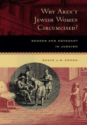 Why Aren't Jewish Women Circumcised? Gender And Covenant in Judaism