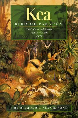 Kea, Bird of Paradox The Evolution and Behavior of a New Zealand Parrot