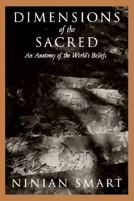 Dimensions of the Sacred An Anatomy of the World's Beliefs