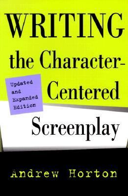 Writing the Character-Centered Screenplay