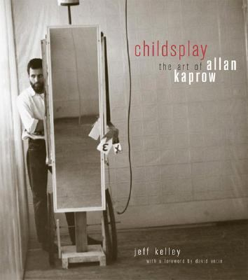 Childsplay The Art of Allan Kaprow