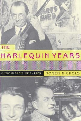Harlequin Years Music in Paris, 1917-1929