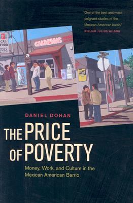 Price of Poverty Money, Work, and Culture in the Mexican-American Barrio