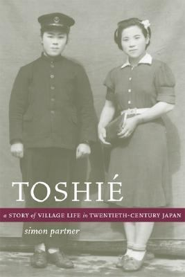 Toshie A Story of Village Life in Twentieth-Century Japan