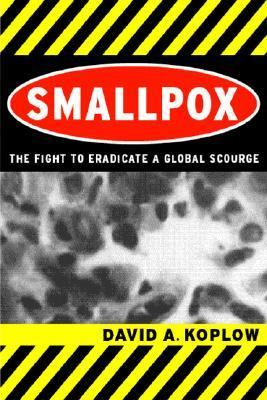 Smallpox The Fight to Eradicate a Global Scourge