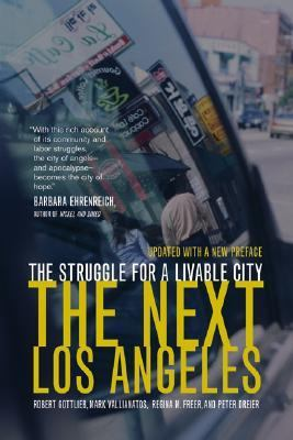 Next Los Angeles The Struggle for a Livable City