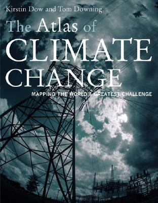 Atlas of Climate Change Mapping the World's Greatest Challenge