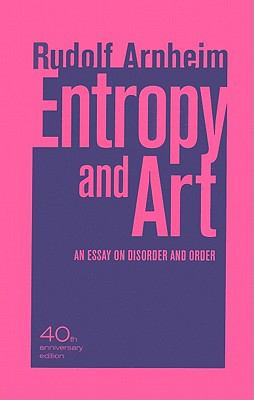Entropy and Art: An Essay on Disorder and Order