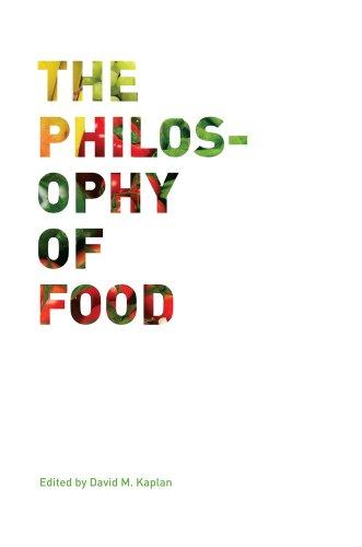 The Philosophy of Food (California Studies in Food and Culture)
