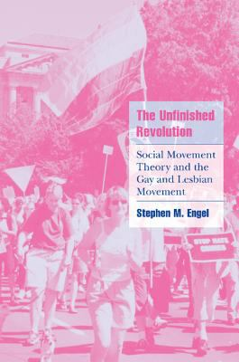 Unfinished Revolution Social Movement Theory and the Gay and Lesbian Movement