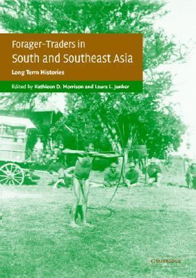 Forager-Traders in South and Southeast Asia Long-Term Histories