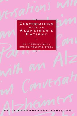Conversations With an Alzheimer's Patient An Interactional Sociolinguistic Study