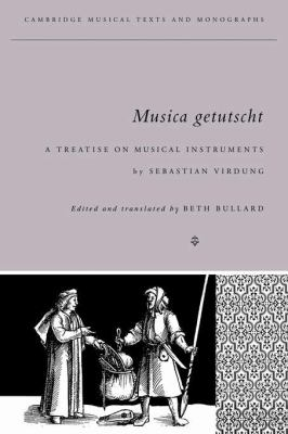 Musica Getutscht A Treatise on Musical Instruments (1511) by Sebastian Virdung