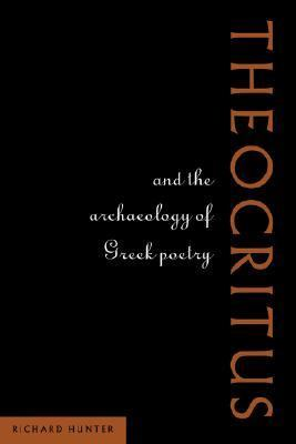 Theocritus and the Archaeology of Greek Poetry