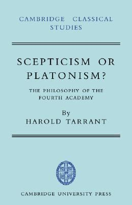 Scepticism or Platonism? The Philosophy of the Fourth Academy
