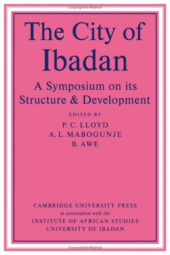 The City of Ibadan: A Symposium on its Structure & Development