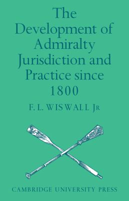 Development of Admiralty Jurisdiction and Practice Since 1800