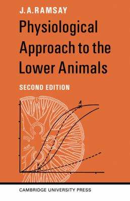 Physiological Approach to the Lower Animals - James Arthur Ramsay - Paperback