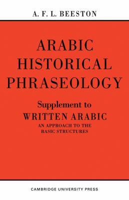 Historical Phraseology: Supplement to Written Arabic