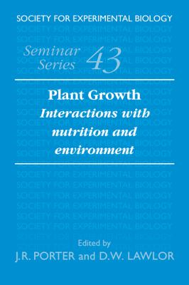 Plant Growth: Interactions with Nutrition and Environment (Society for Experimental Biology Seminar Series)