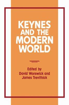 Keynes and the Modern World - Worswick, David, Trevithick, James pdf epub