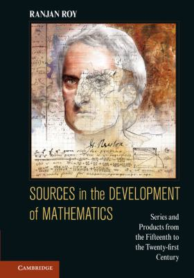 Sources in the Development of Mathematics: Series and Products from the Fifteenth to the Twenty-first Centuries