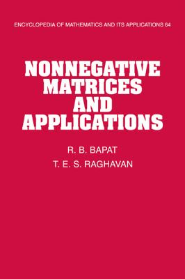 Nonnegative Matrices and Applications (Encyclopedia of Mathematics and its Applications)