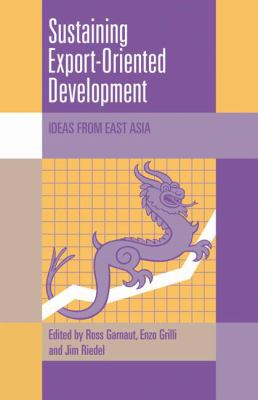 Sustaining Export-Oriented Development: Ideas from East Asia (Trade and Development)