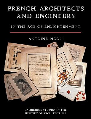 French Architects and Engineers in the Age of Enlightenment (Cambridge Studies in the History of Architecture)