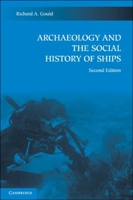 Archaeology and the Social History of Ships