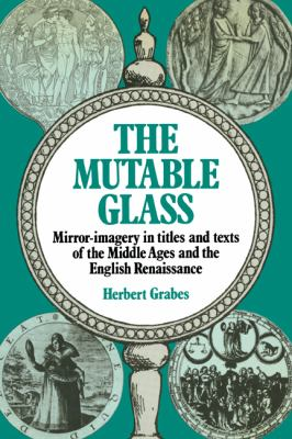 The Mutable Glass: Mirror-imagery in titles and texts of the Middle Ages and English Renaissance