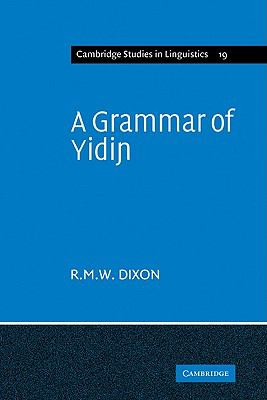 A Grammar of Yidin (Cambridge Studies in Linguistics)