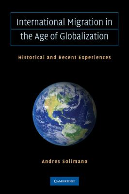 International Migration in the Age of Crisis and Globalization : Historical and Recent Experiences