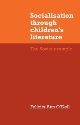 Socialisation through Children's Literature : The Soviet Example
