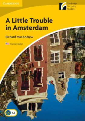 Little Trouble in Amsterdam Level 2 Elementary/Lower-intermediate American English