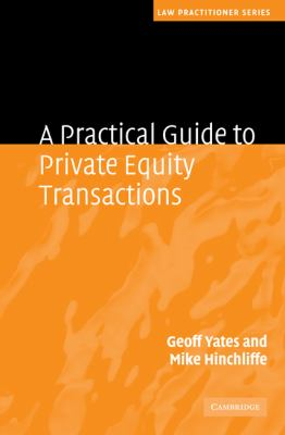 A Practical Guide to Private Equity Transactions (Law Practitioner Series)