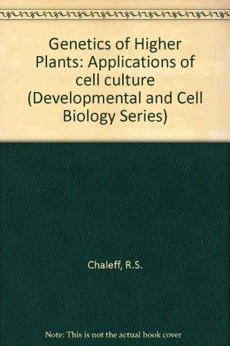 Genetics of Higher Plants: Applications of cell culture (Developmental and Cell Biology Series)