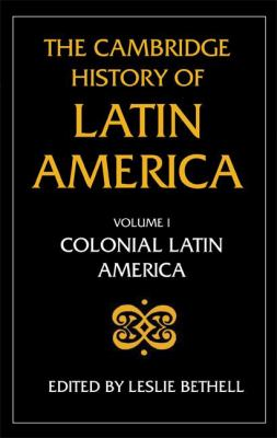 Cambridge History of Latin America Colonial Latin America, Part 1