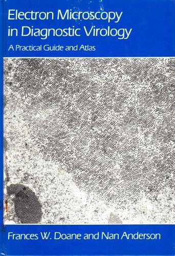 Electron Microscopy in Diagnostic Virology: A Practical Guide and Atlas