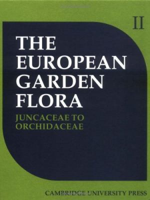 European Garden Flora A Manual for the Identification of Plants Cultivated in Europe, Both Out-Of-Doors and Under Glass  Monocotyledons Part II