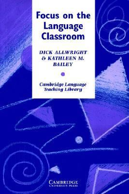 Focus on the Language Classroom An Introduction to Classroom Research for Language Teachers