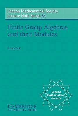 Finite Group Alegebras and their Modules (London Mathematical Society Lecture Note Series)