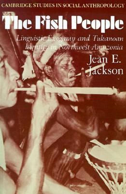 Fish People Linguistic Exogamy and Tukanoan Identity in North Western Amazonia