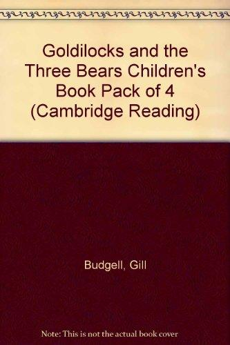 Goldilocks and the Three Bears Children's Book Pack of 4 (Cambridge Reading)