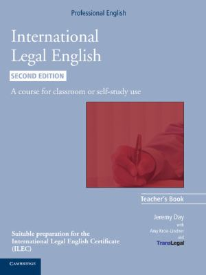 International Legal English Teacher's Book : A Course for Classroom or Self-study Use