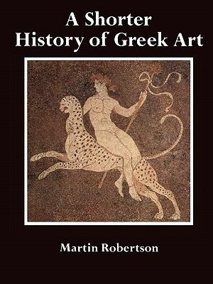 Shorter History of Greek Art